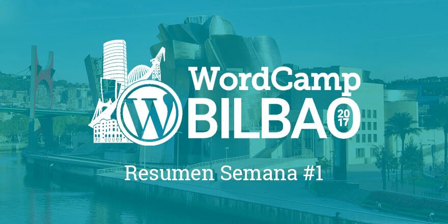 Resumen Semana 1 - WCBilbao 2017