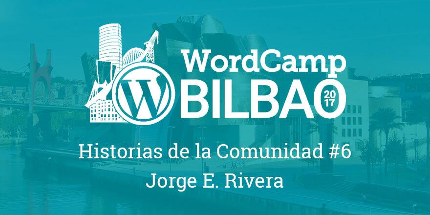 Historias de la Comunidad #6 - WordCamp Bilbao